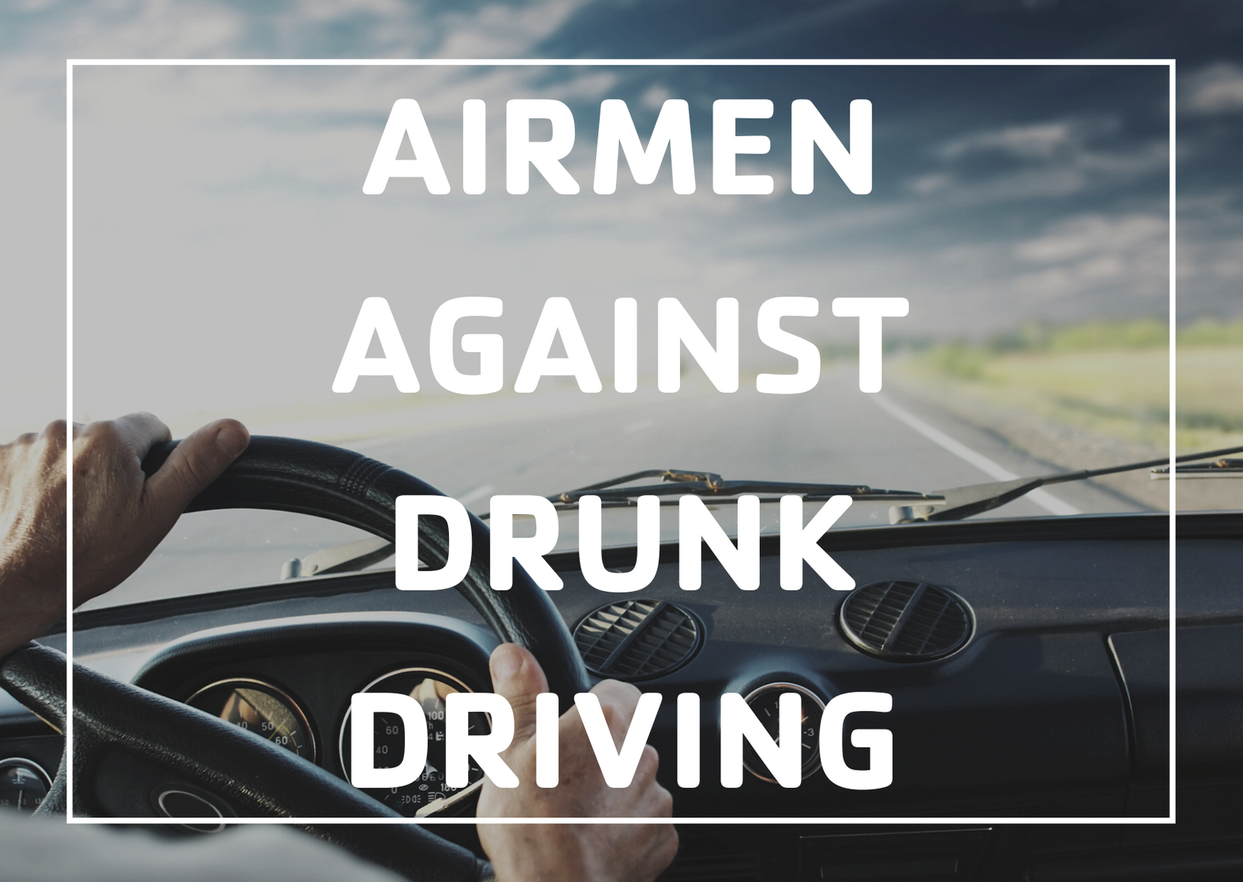 airmen against drunk driving image of man with hands on steering wheel