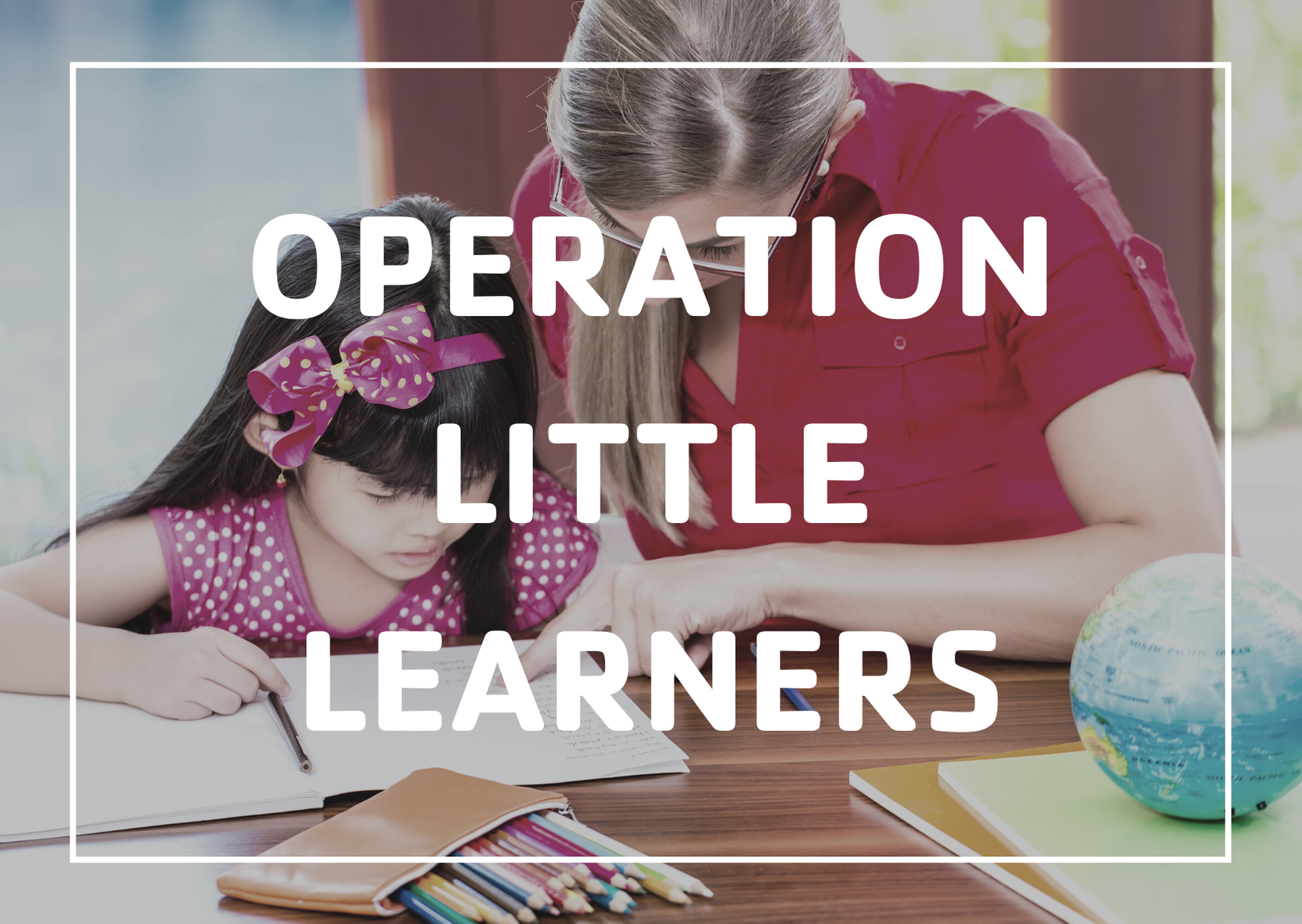 operation little learners image of mom helping daughter with homework