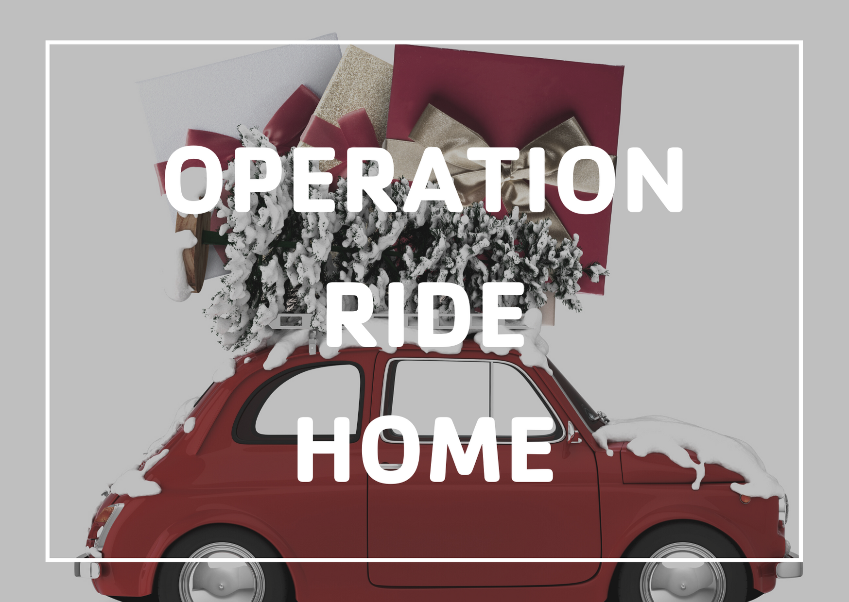 Click to register for Operation Ride Home